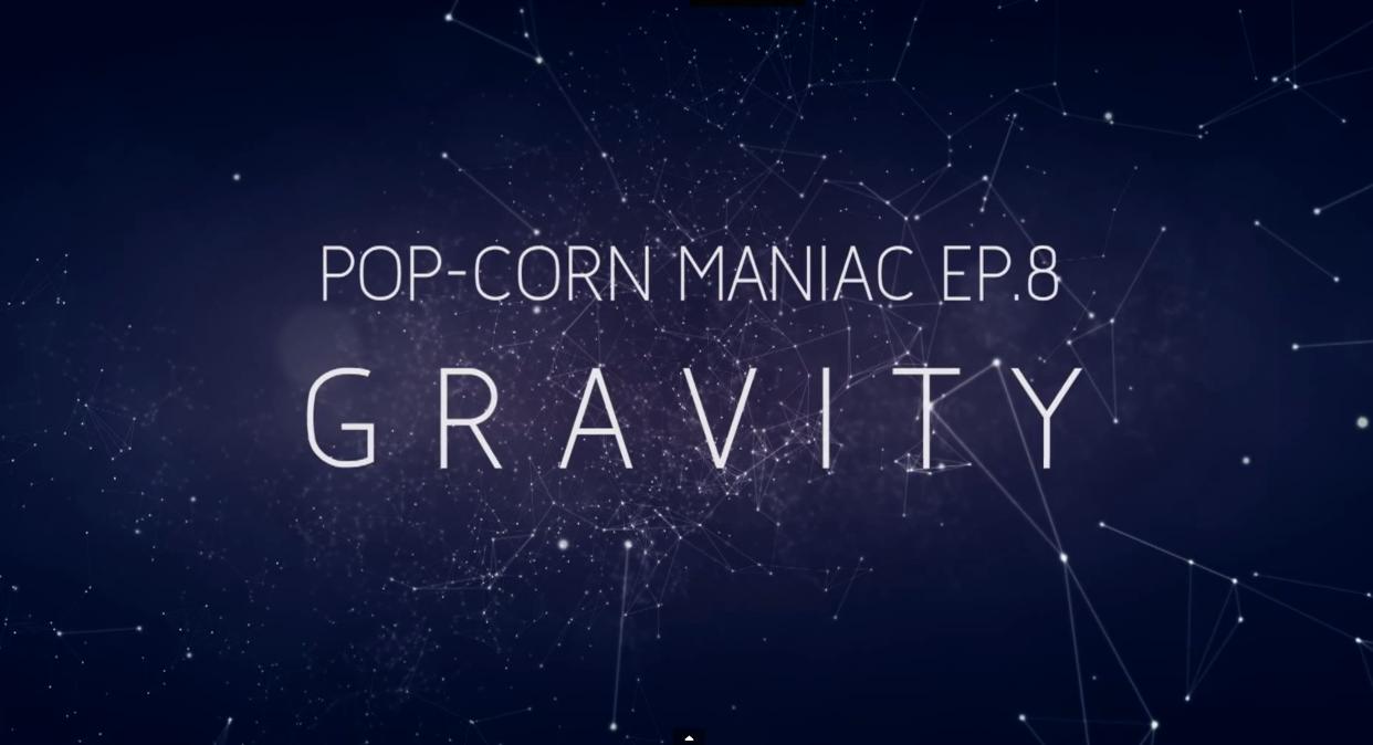 Pop-Corn Maniac 8 : GRAVITY
