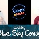 Geek Taste: Blue Sky Candy