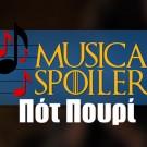 Musical Spoilers #7: Ποτ Πουρί