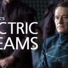 Philip K. Dick's Electric Dreams : 10 επεισόδια σε μορφή ταινίας!