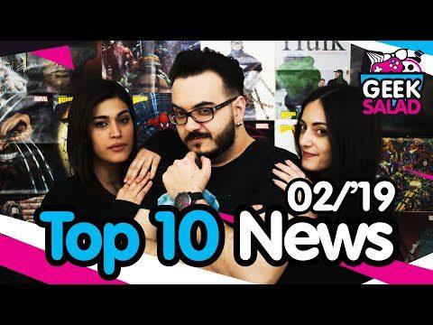 Geek Salad – Top 10 News Φεβρουαρίου 2019