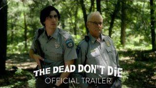 The Dead Don't Die – trailer