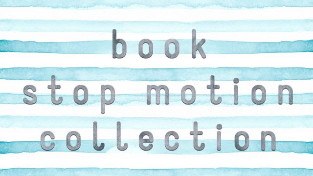 Book Stop Motion Collection – Βιβλιοσκώληκες ep. 106